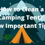 How to Clean a Camping Tent