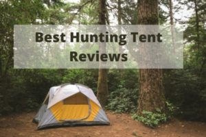 Best Hunting Tent Reviews